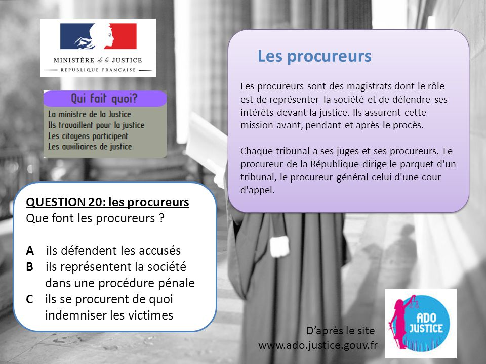 Les procureurs QUESTION 20: les procureurs Que font les procureurs