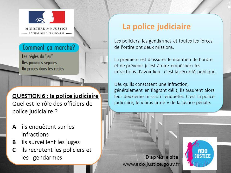 La police judiciaire QUESTION 6 : la police judiciaire