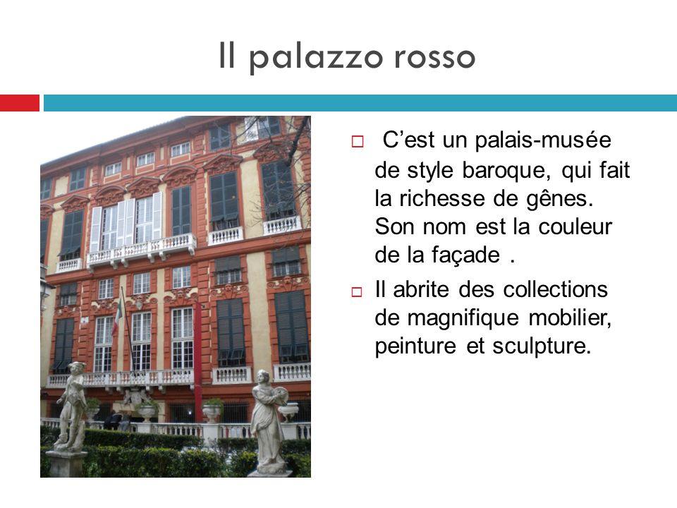 Il palazzo rosso C'est un palais-musée de style baroque, qui fait la richesse de gênes. Son nom est la couleur de la façade .