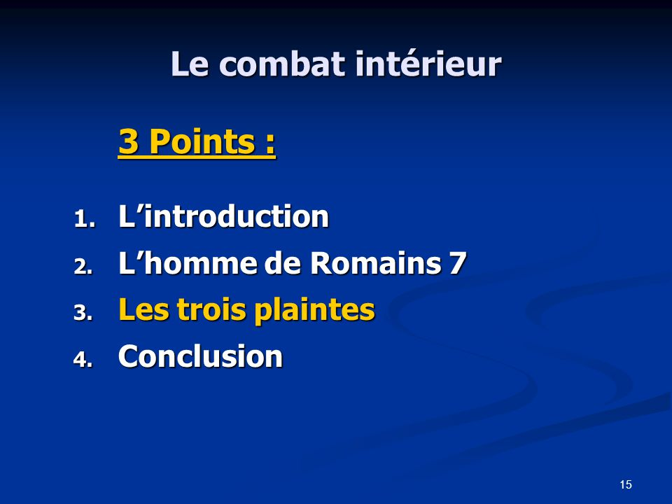 Le combat intérieur 3 Points : L'introduction L'homme de Romains 7