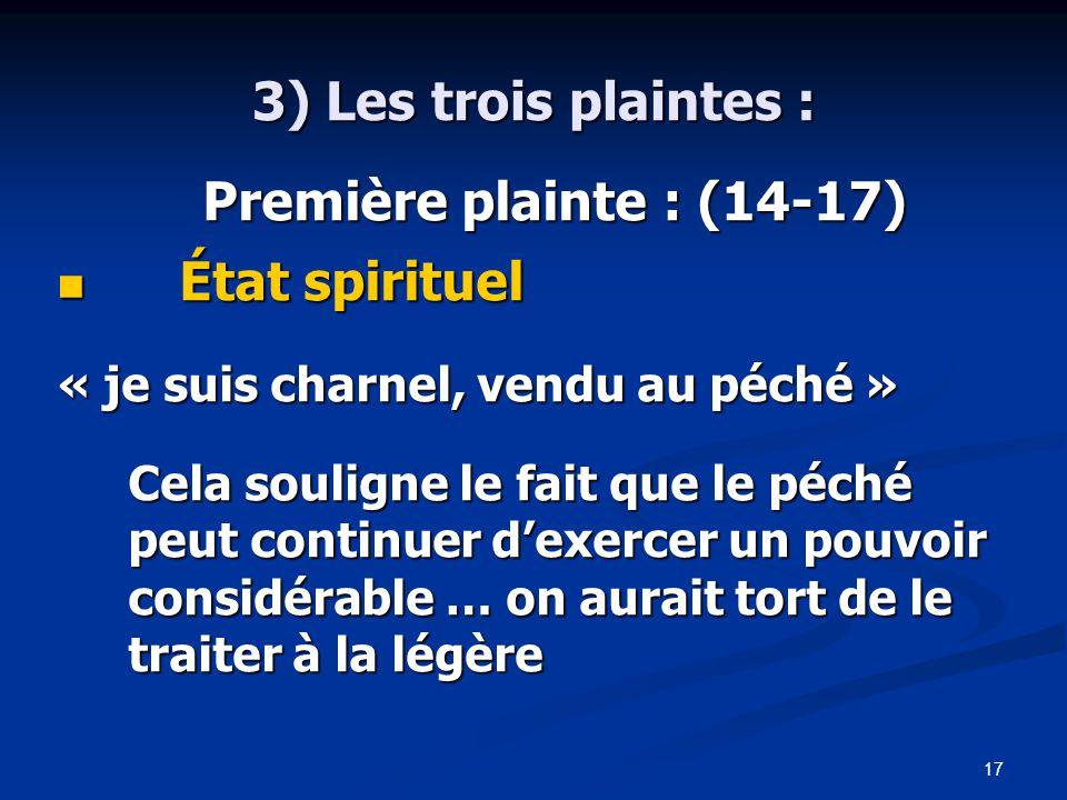 3) Les trois plaintes : Première plainte : (14-17) État spirituel