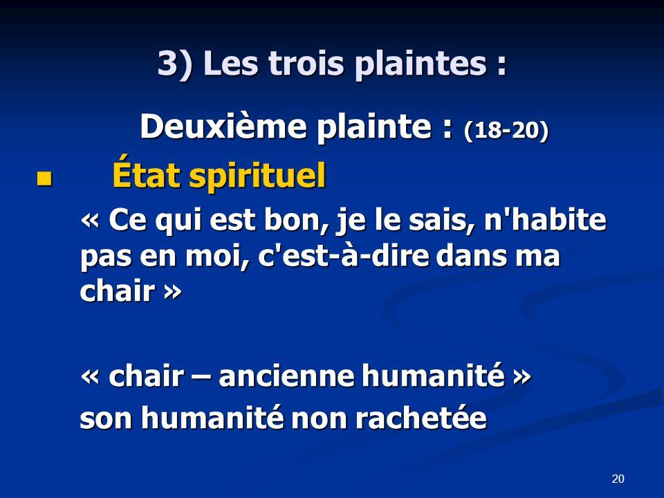 3) Les trois plaintes : État spirituel Deuxième plainte : (18-20)