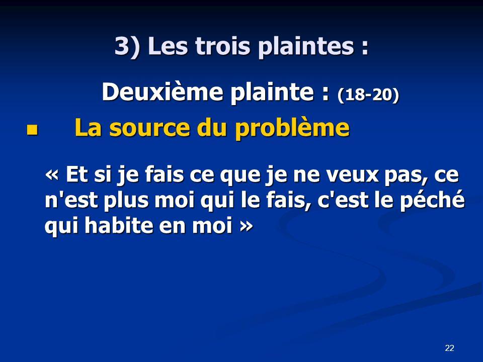 3) Les trois plaintes : La source du problème