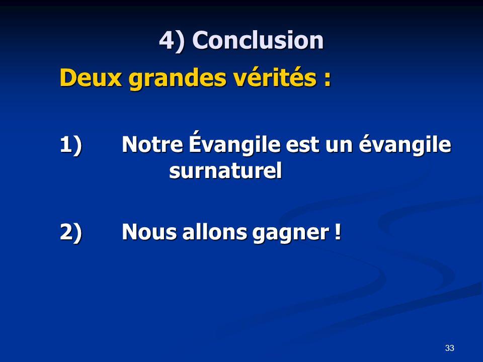 4) Conclusion Deux grandes vérités :
