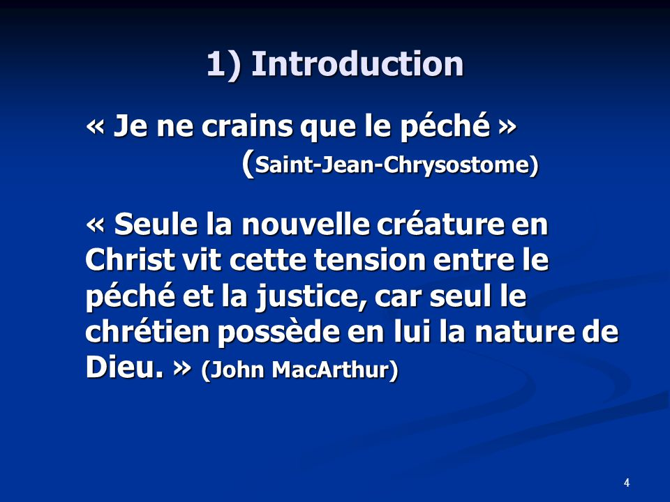 1) Introduction « Je ne crains que le péché » (Saint-Jean-Chrysostome)