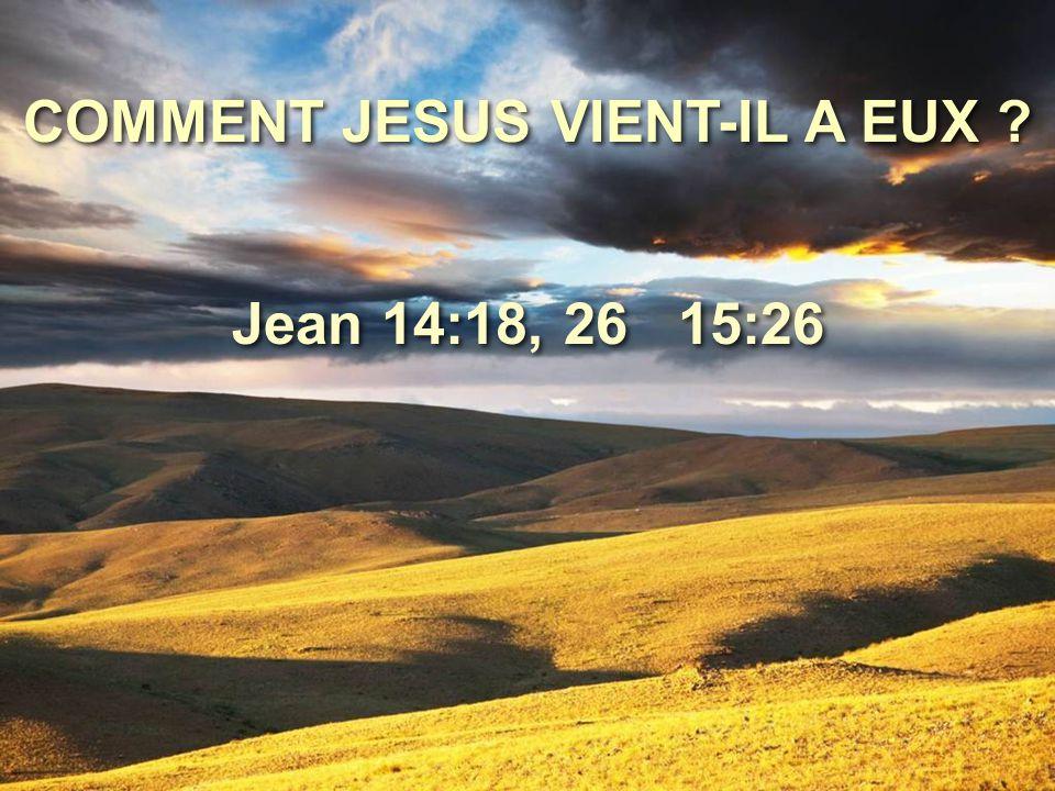 COMMENT JESUS VIENT-IL A EUX