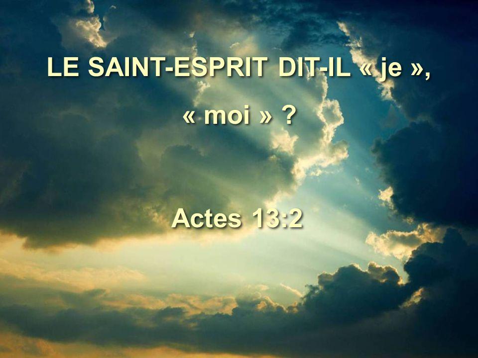 LE SAINT-ESPRIT DIT-IL « je »,