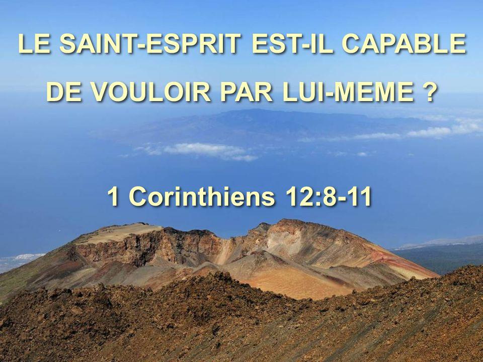 LE SAINT-ESPRIT EST-IL CAPABLE DE VOULOIR PAR LUI-MEME