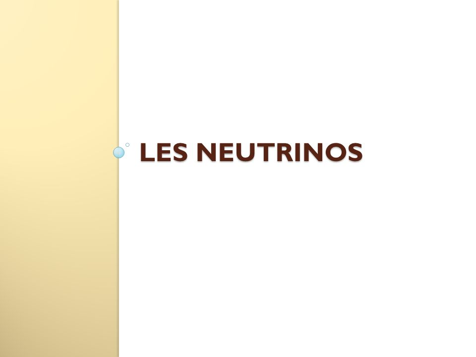 Les neutrinos