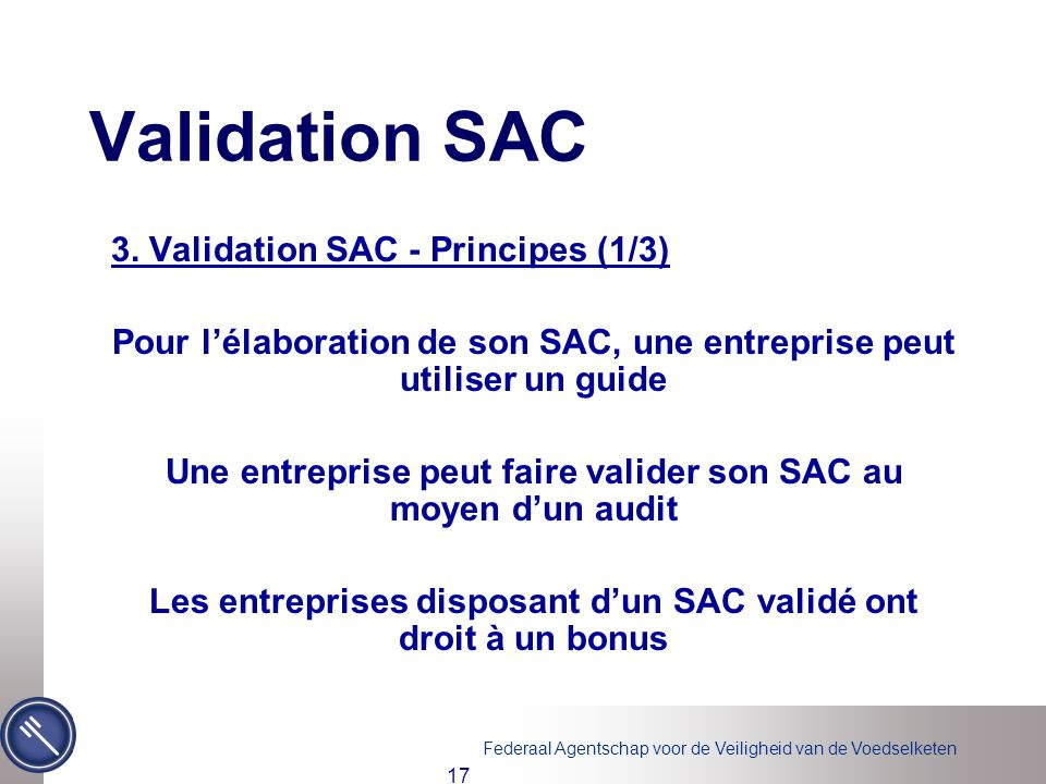 Validation SAC 3. Validation SAC - Principes (1/3)