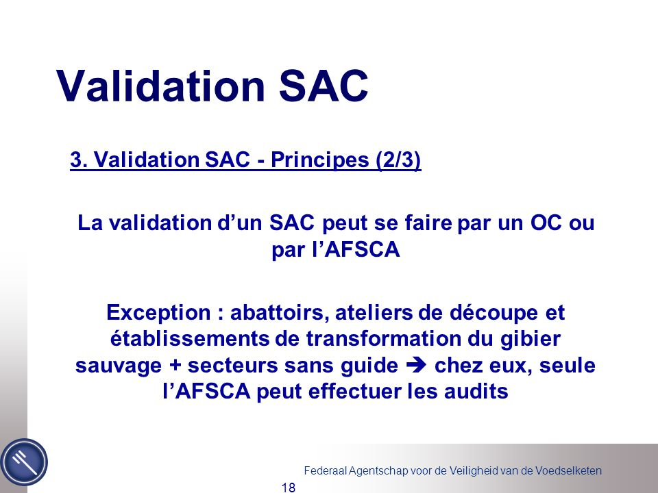 La validation d'un SAC peut se faire par un OC ou par l'AFSCA