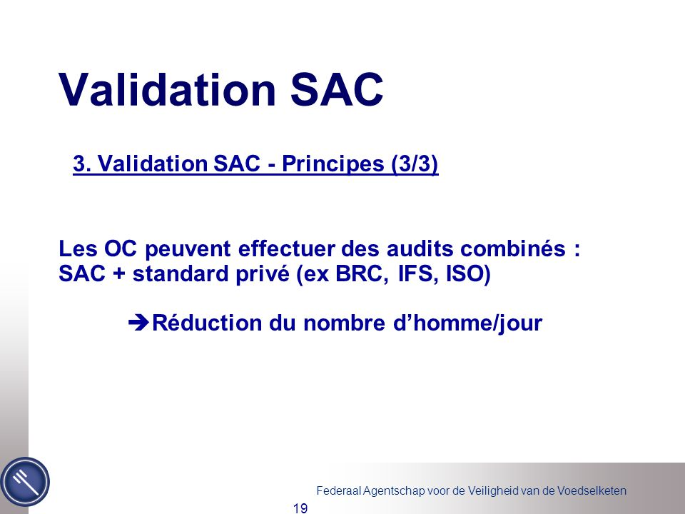 Validation SAC 3. Validation SAC - Principes (3/3)