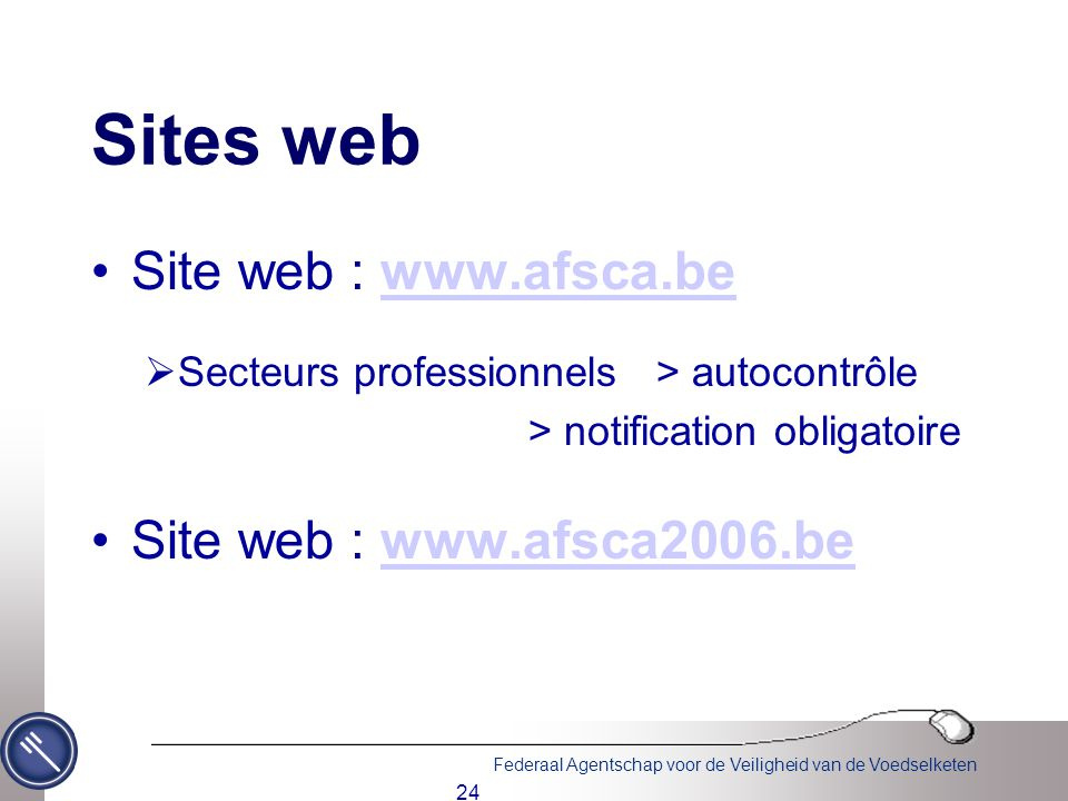 Sites web Site web : www.afsca.be. Secteurs professionnels > autocontrôle. > notification obligatoire.