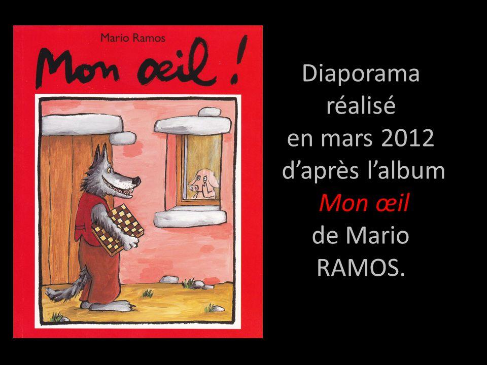 Diaporama réalisé en mars 2012 d'après l'album Mon œil de Mario RAMOS.