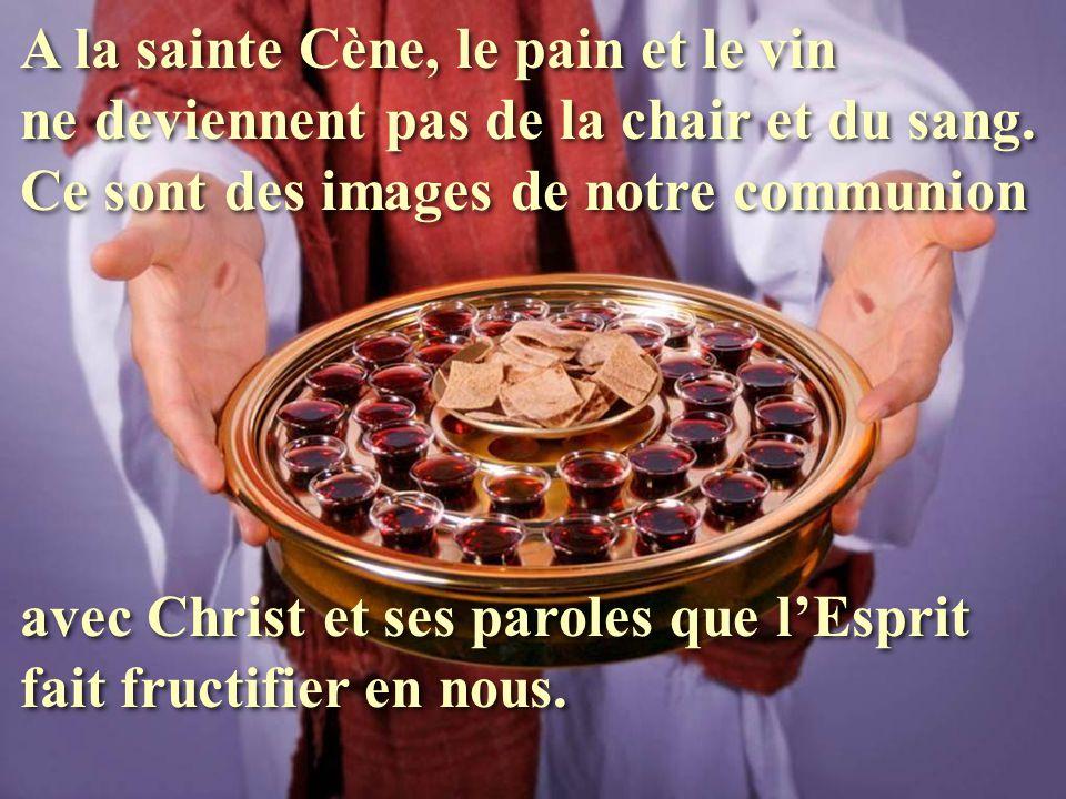 A la sainte Cène, le pain et le vin