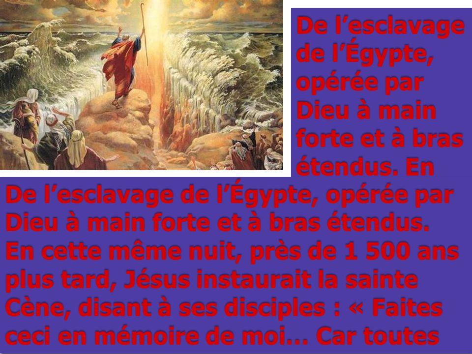 De l'esclavage de l'Égypte, opérée par Dieu à main forte et à bras étendus. En