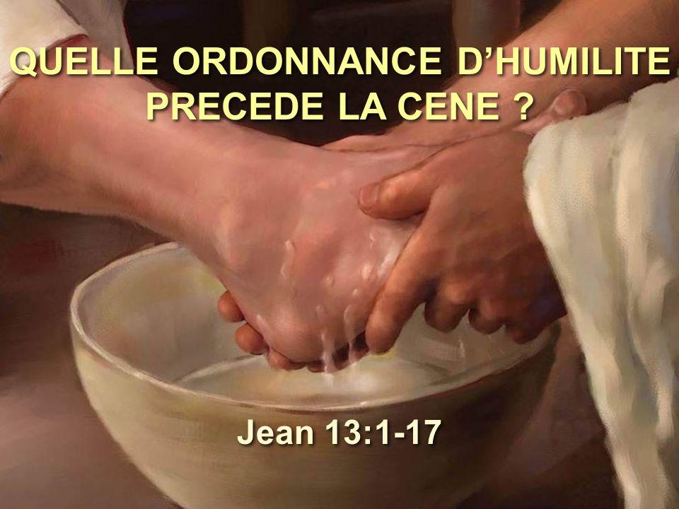 QUELLE ORDONNANCE D'HUMILITE PRECEDE LA CENE