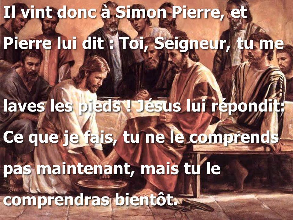Il vint donc à Simon Pierre, et
