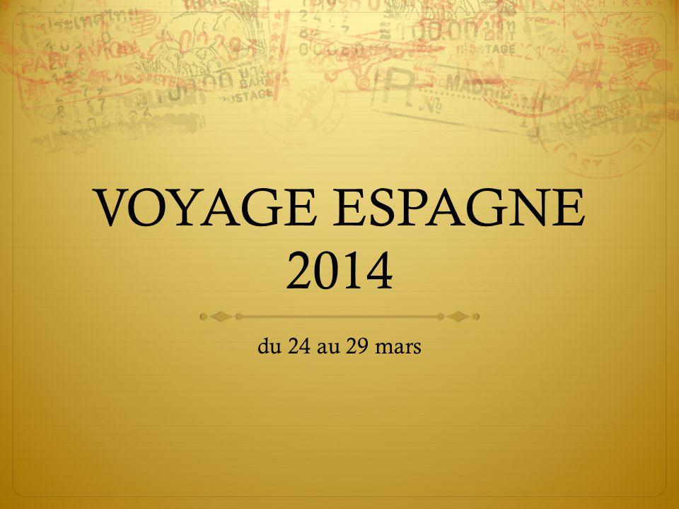 VOYAGE ESPAGNE 2014 du 24 au 29 mars