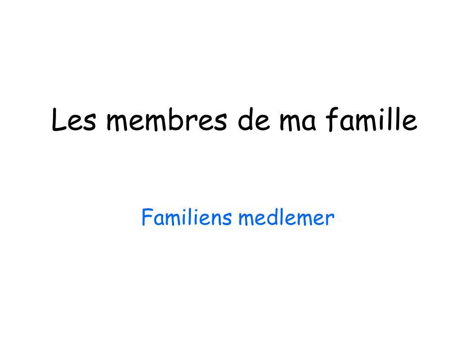 Les membres de ma famille