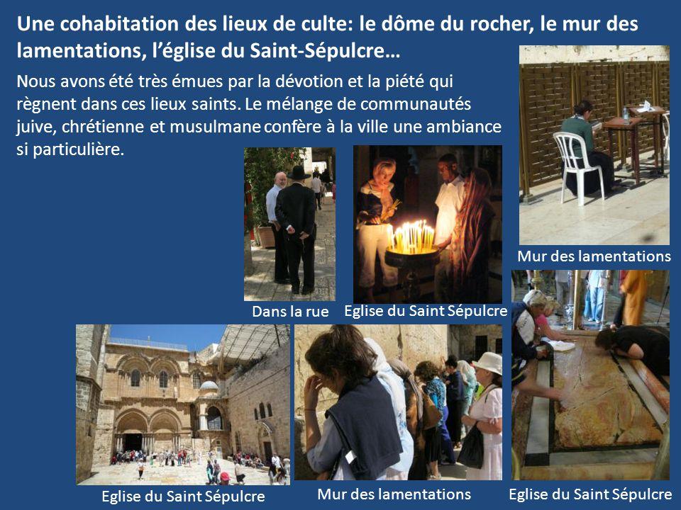 Une cohabitation des lieux de culte: le dôme du rocher, le mur des lamentations, l'église du Saint-Sépulcre…