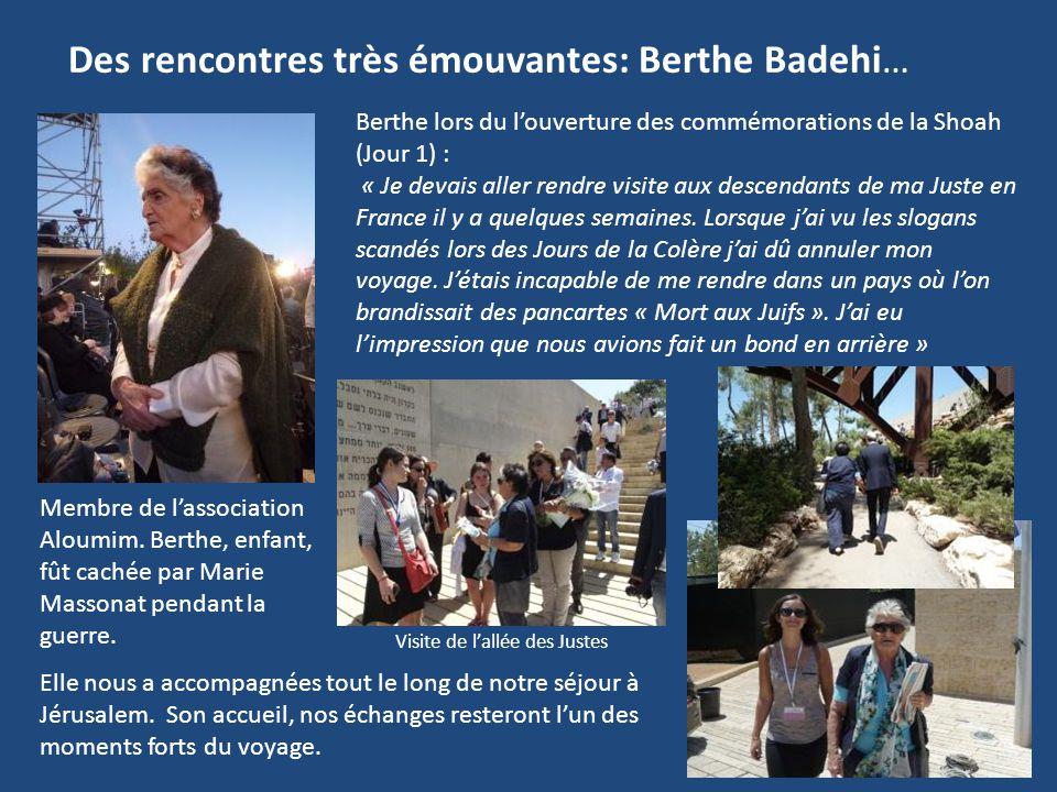 Des rencontres très émouvantes: Berthe Badehi…
