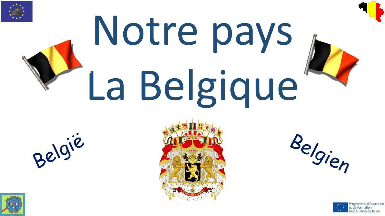 Notre pays La Belgique België Belgien