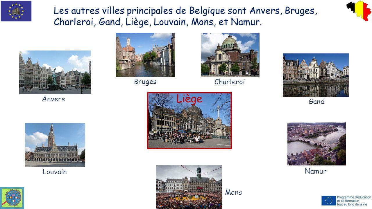 Les autres villes principales de Belgique sont Anvers, Bruges, Charleroi, Gand, Liège, Louvain, Mons, et Namur.