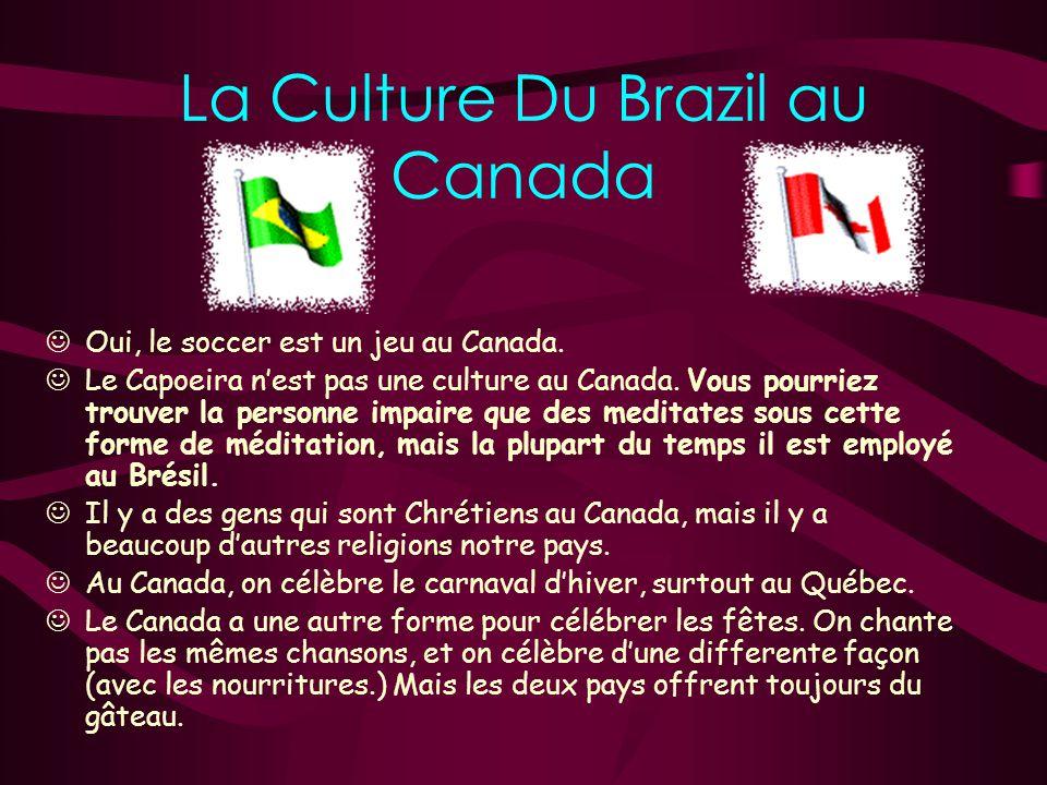 La Culture Du Brazil au Canada