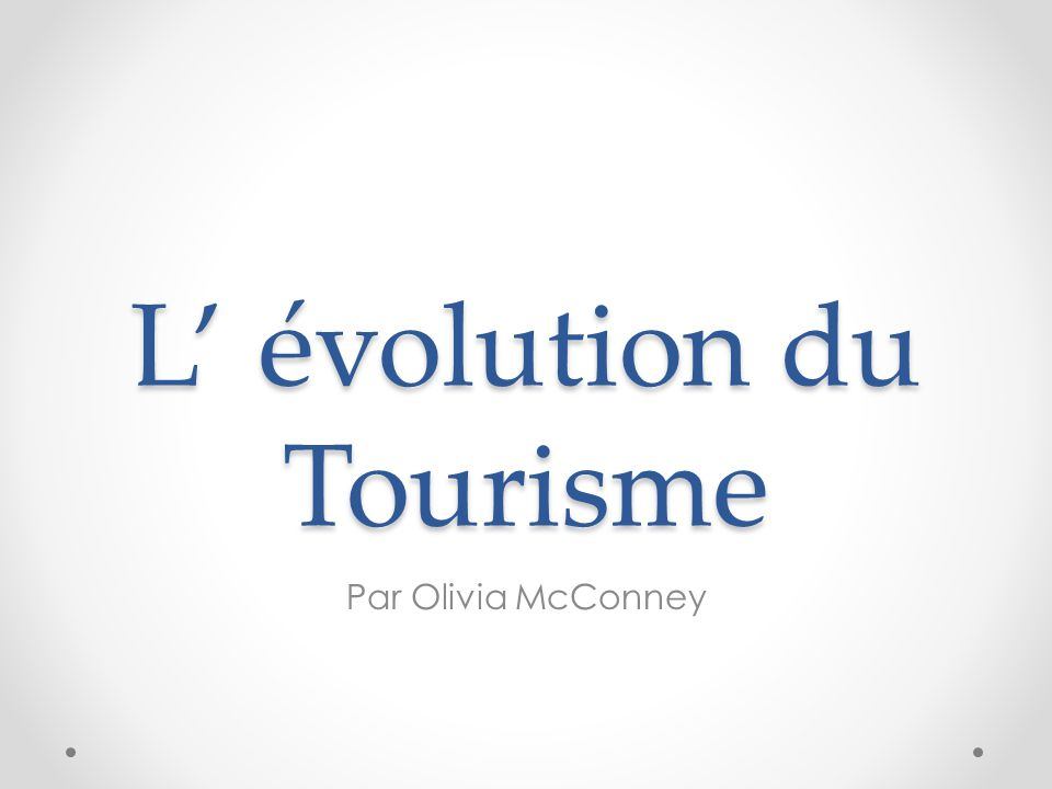 L' évolution du Tourisme