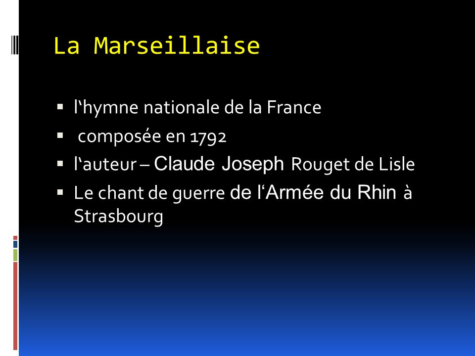 La Marseillaise l'hymne nationale de la France composée en 1792