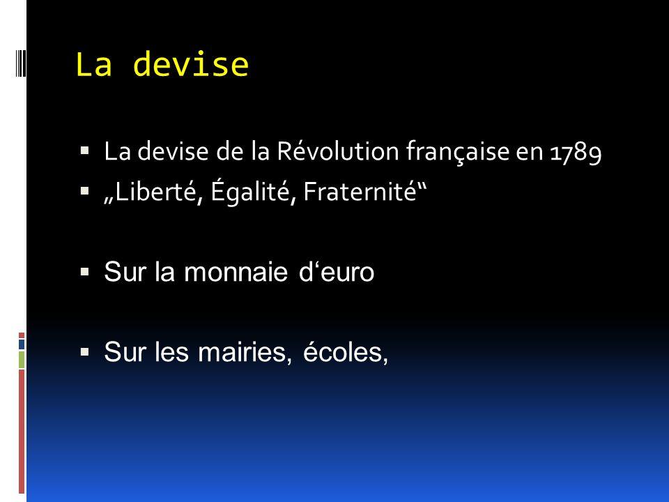 La devise La devise de la Révolution française en 1789