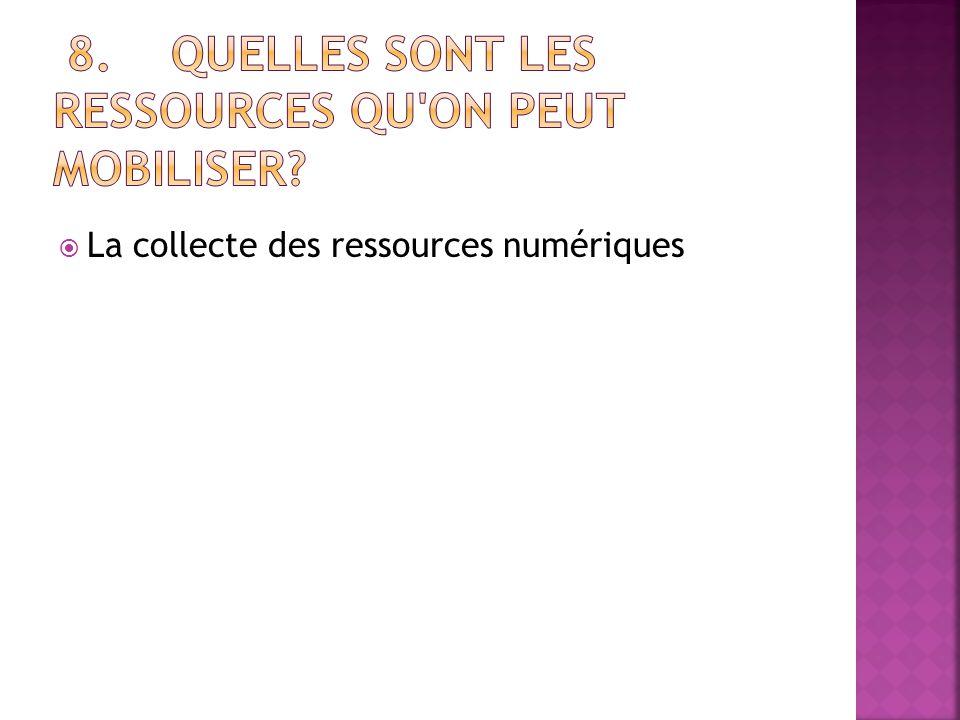8. Quelles sont les ressources qu on peut mobiliser