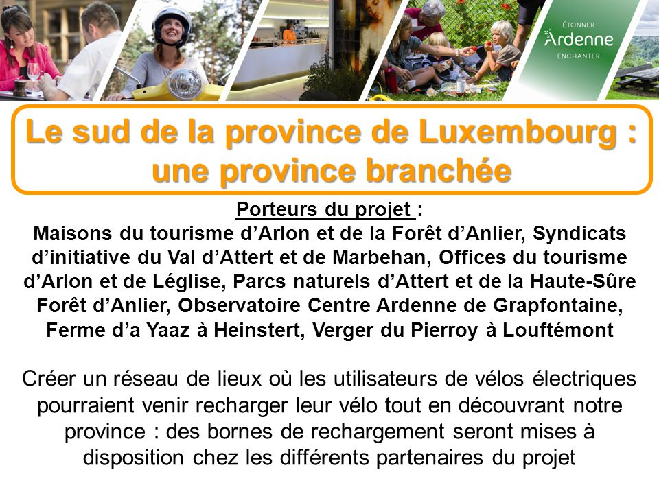 Le sud de la province de Luxembourg : une province branchée