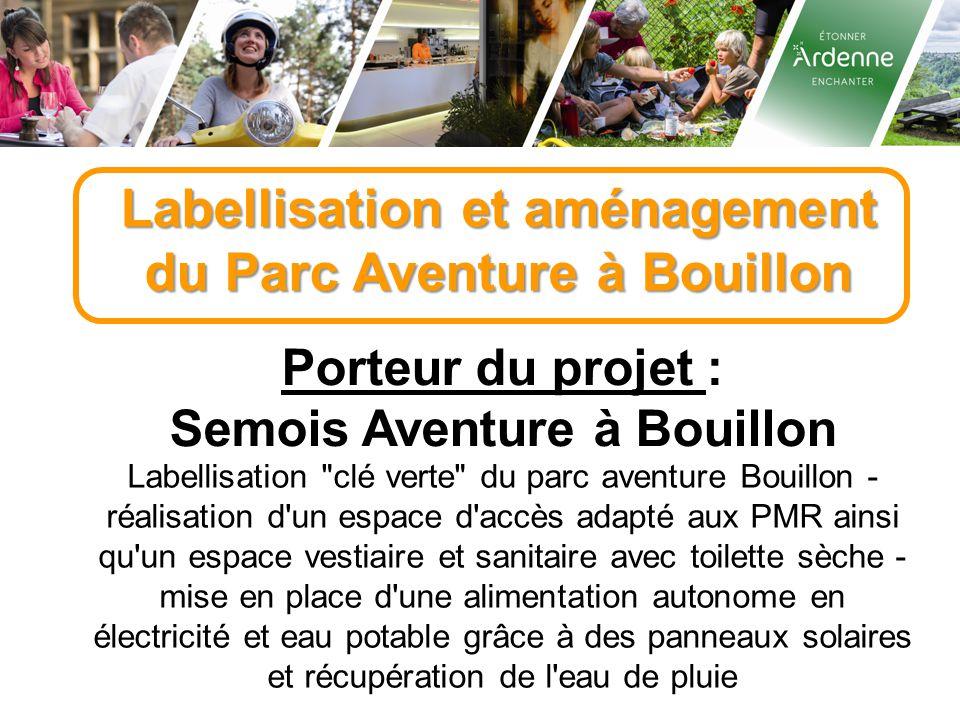 Labellisation et aménagement du Parc Aventure à Bouillon
