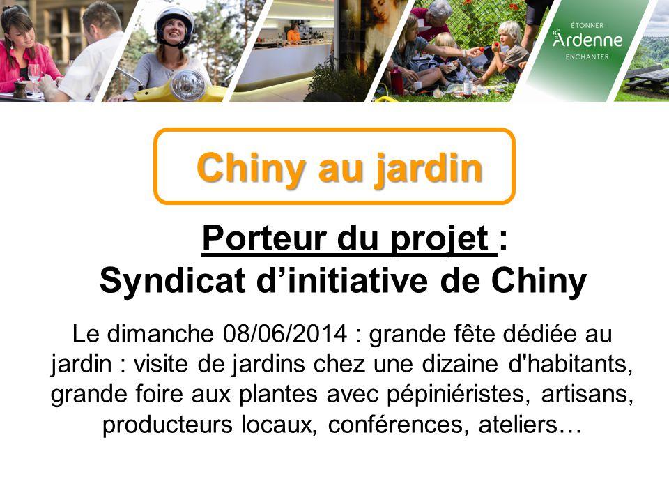 Chiny au jardin Porteur du projet : Syndicat d'initiative de Chiny