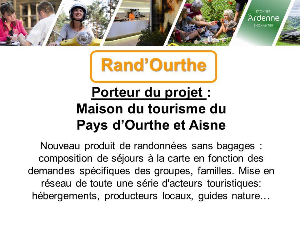 Rand'Ourthe Porteur du projet : Maison du tourisme du