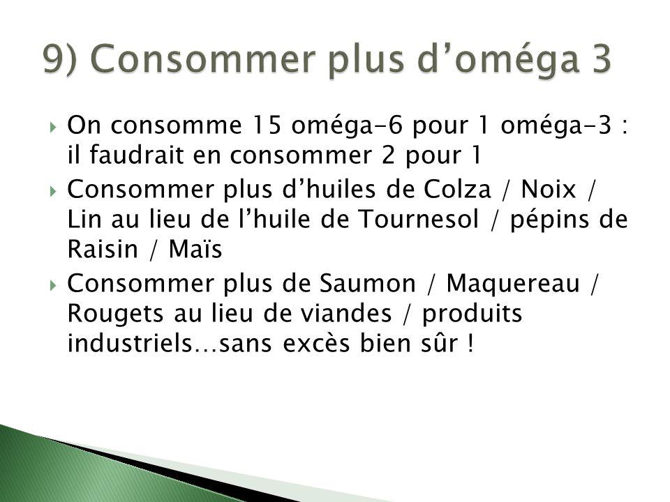 9) Consommer plus d'oméga 3