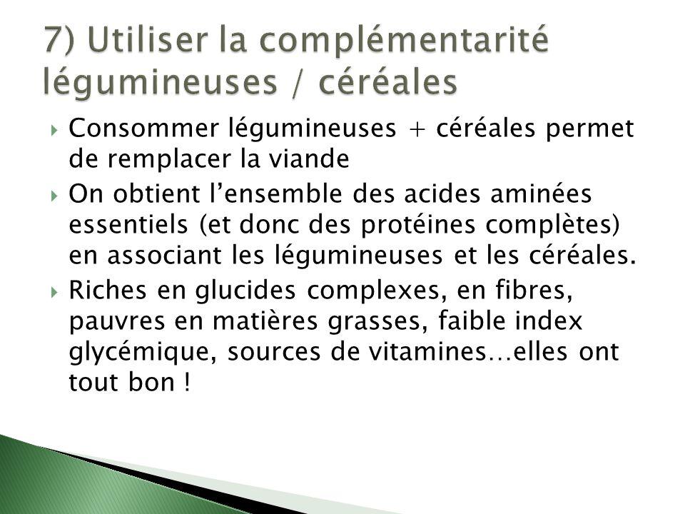 7) Utiliser la complémentarité légumineuses / céréales