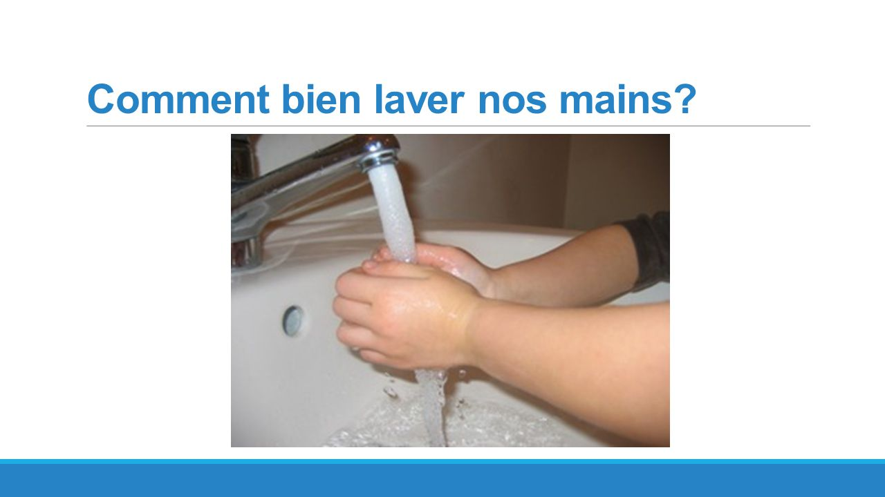 Comment bien laver nos mains