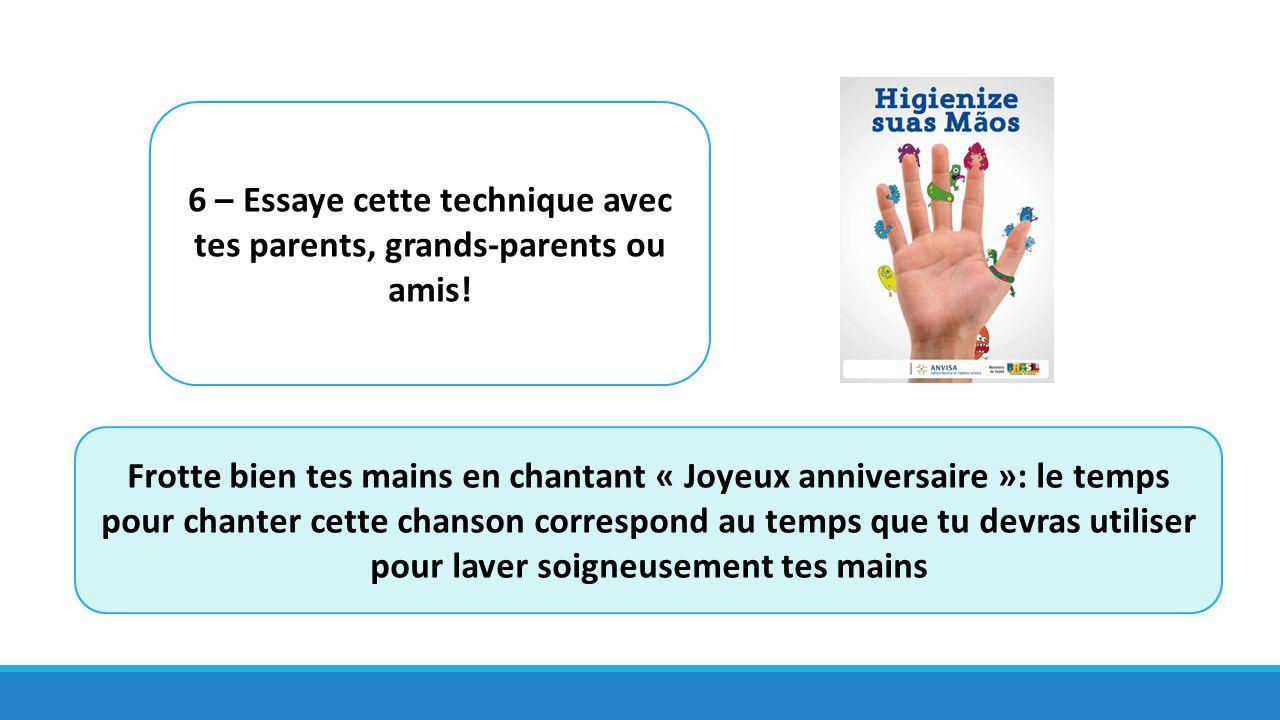 6 – Essaye cette technique avec tes parents, grands-parents ou amis!