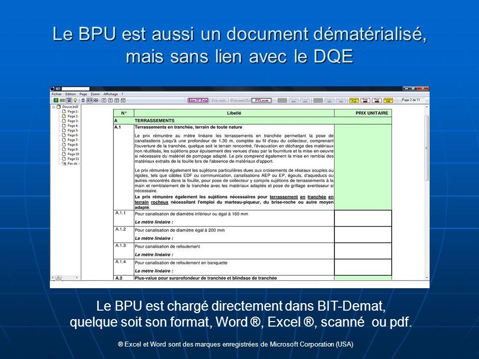 Le BPU est aussi un document dématérialisé, mais sans lien avec le DQE