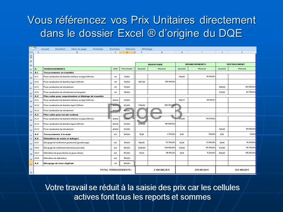 Vous référencez vos Prix Unitaires directement dans le dossier Excel ® d'origine du DQE