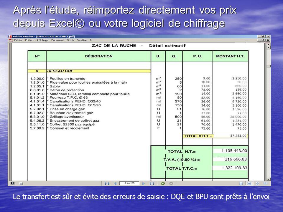 Après l'étude, réimportez directement vos prix depuis Excel© ou votre logiciel de chiffrage