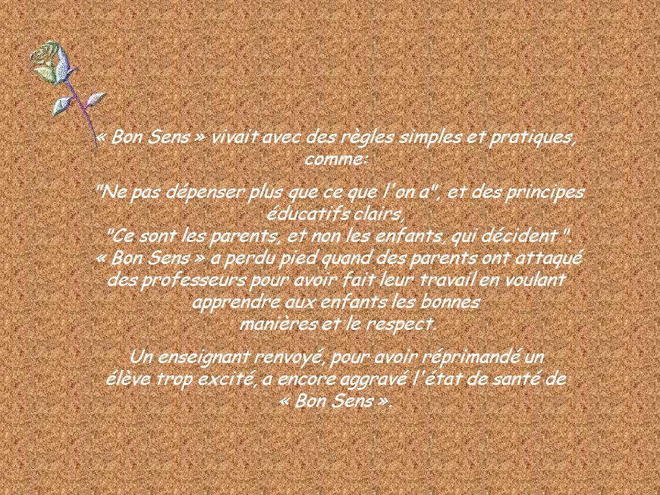 « Bon Sens » vivait avec des règles simples et pratiques, comme: