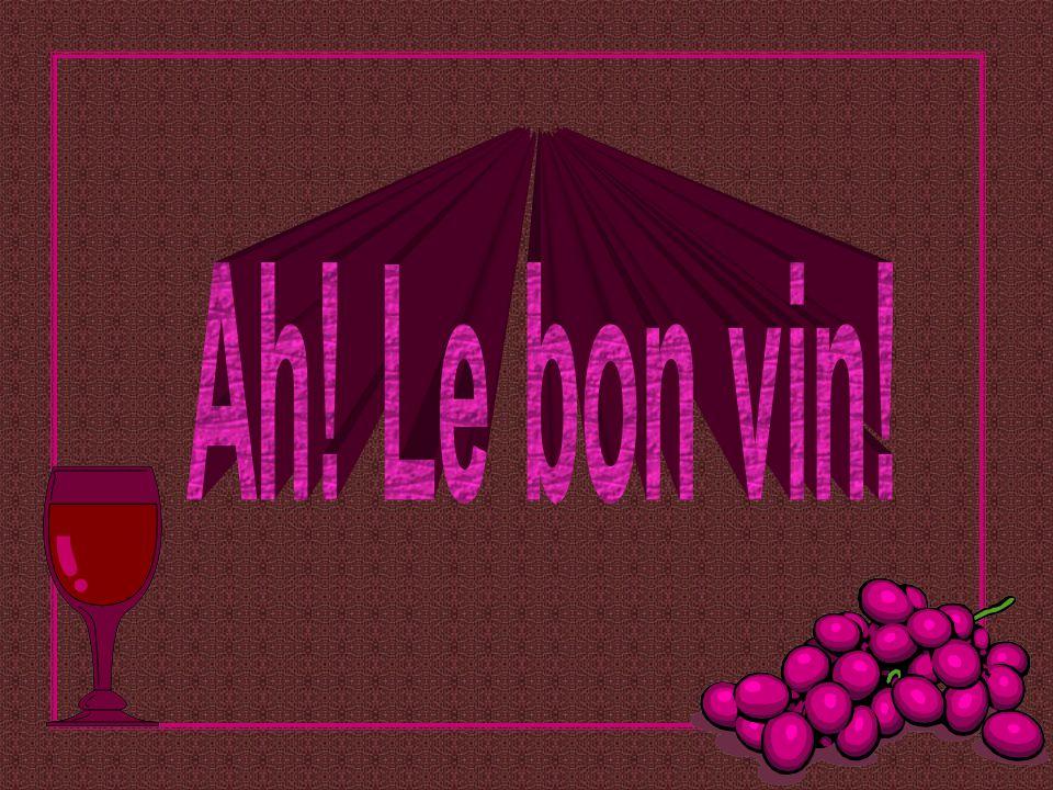 Ah! Le bon vin!