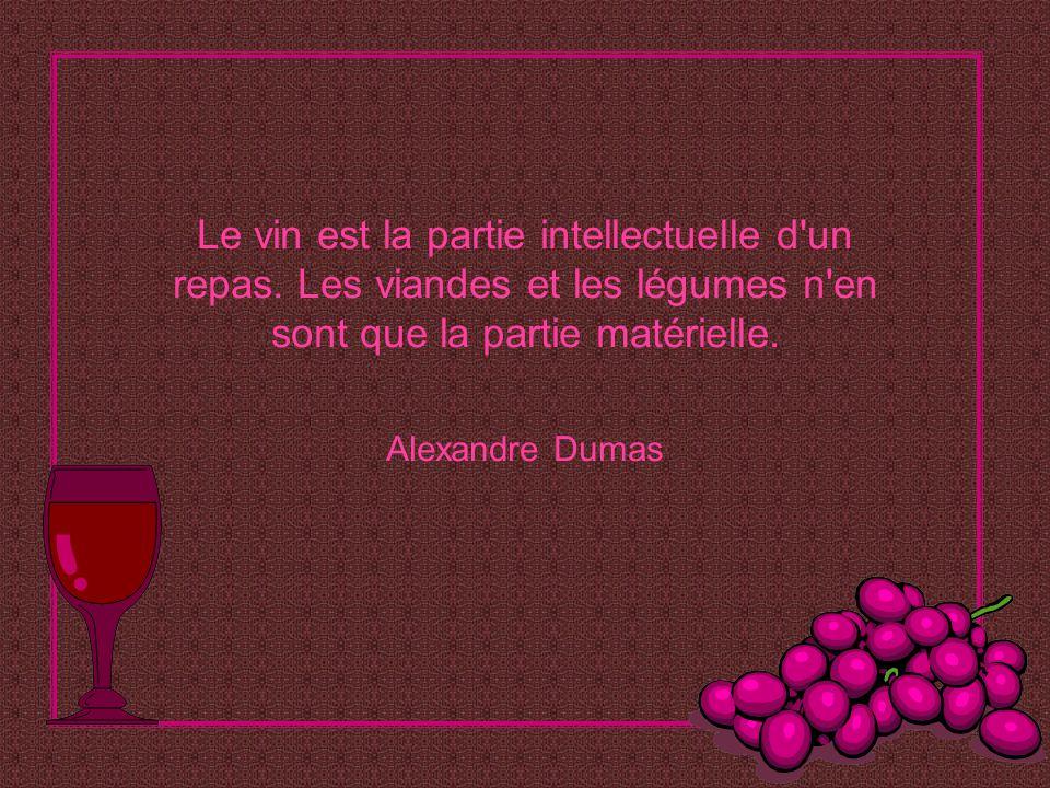 Le vin est la partie intellectuelle d un repas