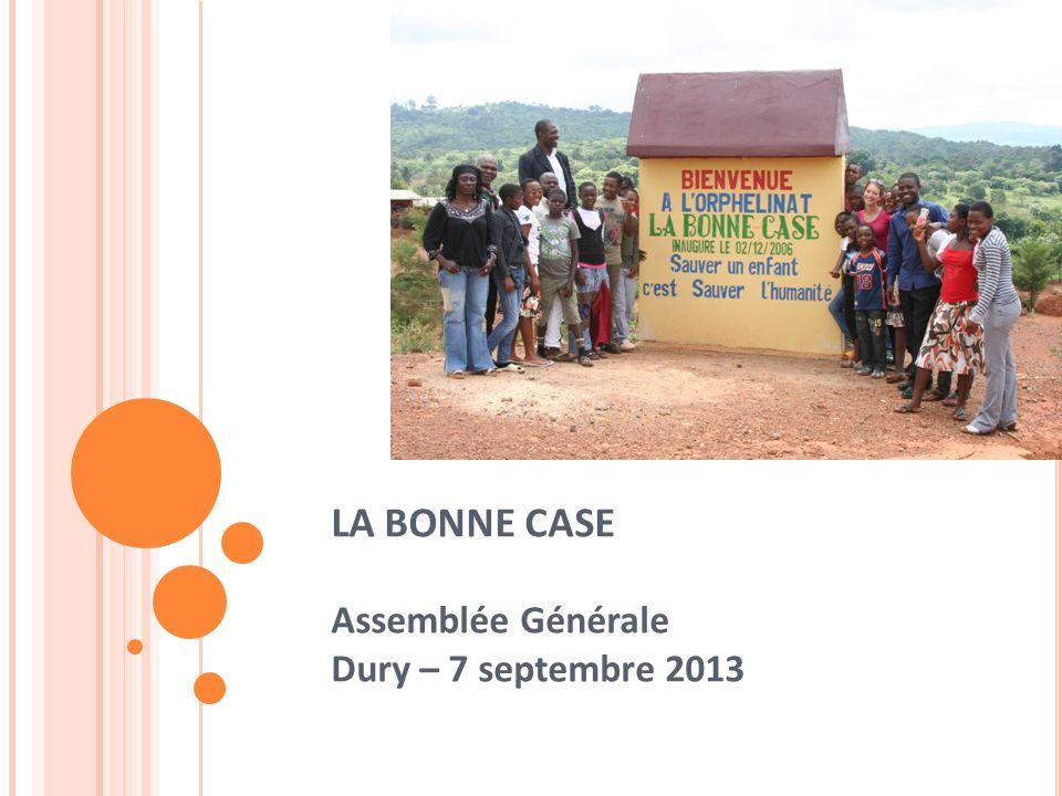 LA BONNE CASE Assemblée Générale Dury – 7 septembre 2013