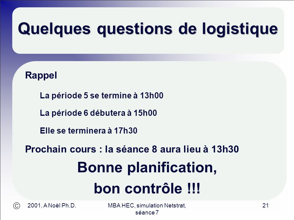 Quelques questions de logistique