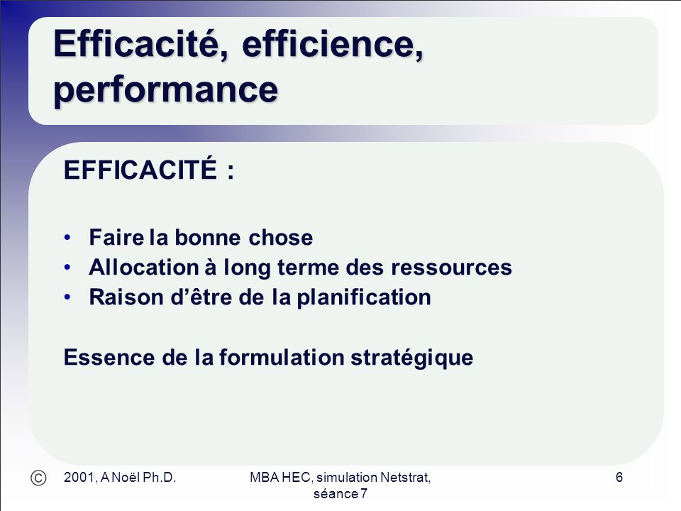 Efficacité, efficience, performance